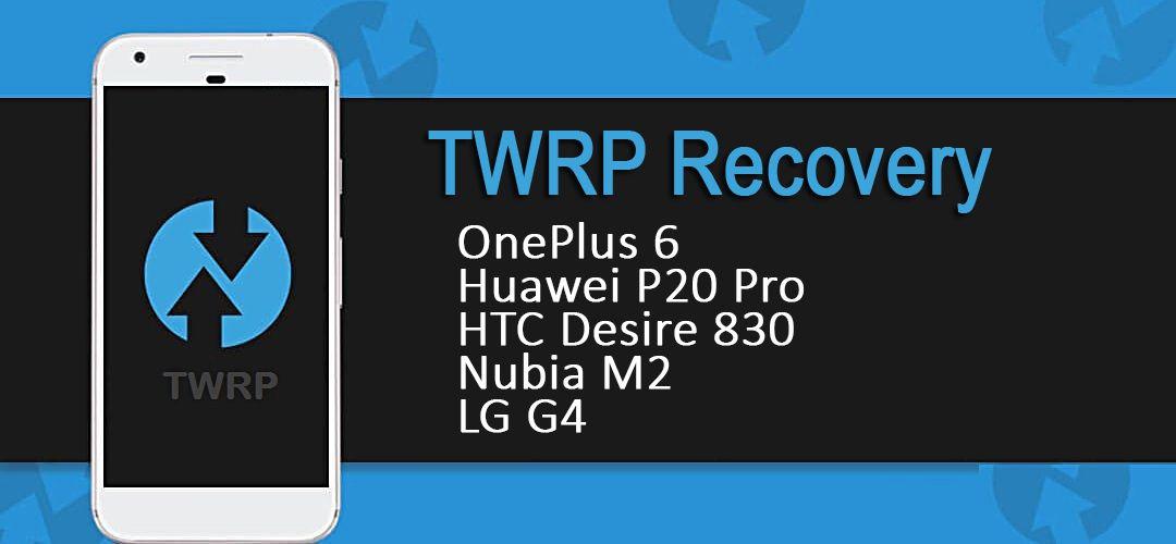 Официальный TWRP теперь доступен для OnePlus 6, Huawei P20 Pro и еще трёх смартфонов